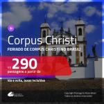 Passagens para o <b>FERIADO DE CORPUS CHRISTI</b> no <b>BRASIL</b>!