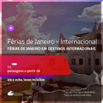 Passagens para as <b>FÉRIAS DE JANEIRO</b> em <b>DESTINOS INTERNACIONAIS</b>!