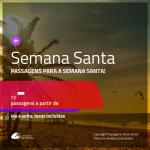 Passagens para a <b>SEMANA SANTA</b> no <b>BRASIL</b>!