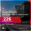 Passagens para <b>SÃO PAULO</b>, com datas para viajar até MARÇO 2021! Valores a partir de R$ 226, ida e volta, c/ taxas!