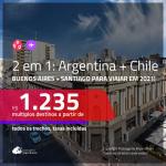 Passagens 2 em 1 – <b>ARGENTINA: Buenos Aires + CHILE: Santiago</b>, com datas para viajar em 2021! A partir de R$ 1.235, todos os trechos, c/ taxas!