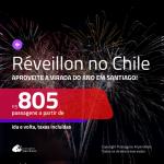 Passagens para o <b>RÉVEILLON</b> no <b>CHILE: Santiago</b>! A partir de R$ 805, ida e volta, c/ taxas!