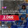 Passagens 2 em 1 – <b>ORLANDO + MIAMI</b>, com datas para viajar a partir de SETEMBRO 2020! Valores a partir de R$ 2.066, todos os trechos, c/ taxas!