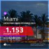 Passagens para <b>MIAMI</b>, com datas para viajar até MARÇO/2021! A partir de R$ 1.153, ida e volta, c/ taxas!