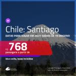 Passagens para o <b>CHILE: Santiago</b>, com datas para viajar em 2021! A partir de R$ 768, ida e volta, c/ taxas!