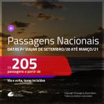 <b>PASSAGENS NACIONAIS</b>, com datas para viajar de SETEMBRO/20 até MARÇO/21! Valores a partir de R$ 205, ida e volta!