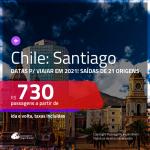 Passagens para o <b>CHILE: Santiago</b>, com datas para viajar em 2021! A partir de R$ 730, ida e volta, c/ taxas!