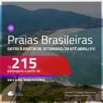 Passagens para as <b>PRAIAS BRASILEIRAS</b>, com datas a partir de SET/20 até ABRIL/21! Valores a partir de R$ 215, ida e volta!