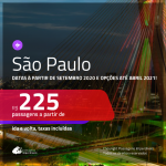 Passagens para <b>SÃO PAULO</b>, com datas a partir de SETEMBRO 2020 e opções até ABRIL 2021! A partir de R$ 225, ida e volta, c/ taxas!