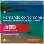 Passagens para <b>FERNANDO DE NORONHA</b>, datas para viajar de SET/20 até MAIO/21, inclusive feriados! A partir de R$ 489, ida e volta, c/ taxas!
