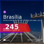 Passagens para <b>BRASÍLIA</b>, com datas a partir de SETEMBRO 2020 e opções até ABRIL 2021! Valores a partir de R$ 245, ida e volta, c/ taxas!