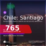 Promoção de Passagens para o <b>CHILE: Santiago</b>, com datas para viajar a partir de set/20 até MAIO 2021! A partir de R$ 765, ida e volta, c/ taxas!