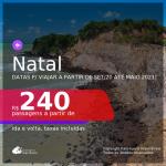 Passagens para <b>NATAL</b>, com datas para viajar a partir de set/20 até MAIO/2021! A partir de R$ 240, ida e volta, c/ taxas!