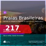 Passagens para as <b>PRAIAS BRASILEIRAS</b>, com datas a partir de set/20 até MAIO 2021! Valores a partir de R$ 217, ida e volta!