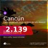 PARA VIAJAR EM 2021!!! Passagens para <b>CANCÚN</b>, com datas para viajar até MAIO/21! A partir de R$ 2.139, ida e volta, c/ taxas!