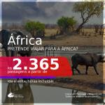 Passagens para a <b>ÁFRICA</b>!