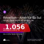 Passagens para o <b>RÉVEILLON</b> na <b>AMÉRICA DO SUL</b>!