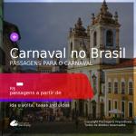 Passagens para o <b>CARNAVAL</b> no <b>BRASIL</b>!