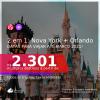 Passagens 2 em 1 – <b>NOVA YORK + ORLANDO</b>, com datas para viajar até MARÇO 2021! Valores a partir de R$ 2.301, todos os trechos, c/ taxas!