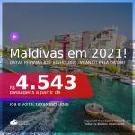 Passagens para <b>MALDIVAS: Male</b>, com datas para viajar em 2021, de Janeiro até Junho, voando pela Qatar! Valores a partir de R$ 4.543, ida e volta, c/ taxas! Opções com BAGAGEM INCLUÍDA!