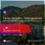 Passagens para as <b>FÉRIAS DE JULHO</b> em <b>DESTINOS INTERNACIONAIS</b>!