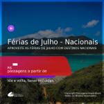 Passagens para as <b>FÉRIAS DE JULHO</b> no <b>BRASIL</b>!