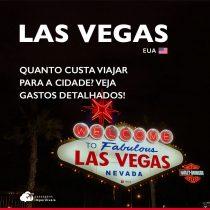 Quanto custa viajar para Las Vegas: gastos detalhados em roteiro de 6 dias