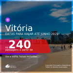 Passagens para <b>VITÓRIA</b>, com datas para viajar a partir de set/20 até JUNHO 2021! A partir de R$ 240, ida e volta, c/ taxas!