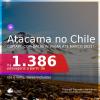 DESERTO DO ATACAMA em 2021!!! Passagens para o <b>Deserto do Atacama, Copiapo, no CHILE</b>, com datas para viajar até MARÇO 2021! A partir de R$ 1.386, ida e volta, c/ taxas!