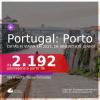 Passagens para <b>PORTUGAL: Porto</b>, com datas para viajar em 2021, de Janeiro até Junho! A partir de R$ 2.192, ida e volta, c/ taxas!