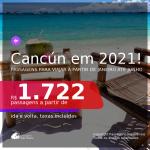 PARA VIAJAR EM 2021!!! Passagens para <b>CANCÚN</b>, com datas para viajar Janeiro até Junho! A partir de R$ 1.722, ida e volta, c/ taxas!