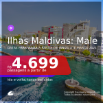 Passagens para as <b>ILHAS MALDIVAS: Male</b>, com datas para viajar a partir de JAN/21 até MARÇO 2021! A partir de R$ 4.699, ida e volta, c/ taxas!