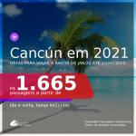 PARA VIAJAR EM 2021! Passagens para <b>CANCÚN</b>, com datas para viajar a partir de JAN/21 até JULHO 2021! A partir de R$ 1.665, ida e volta, c/ taxas!