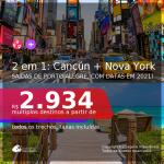 Passagens 2 em 1 – <b>CANCÚN + NOVA YORK</b>, com datas para viajar em Janeiro e Fevereiro 2021! A partir de R$ 2.934, todos os trechos, c/ taxas! Saídas de Porto Alegre!