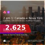 Passagens 2 em 1 – <b>CANADÁ: Montreal + NOVA YORK</b>, com datas para viajar em 2021, de JANEIRO até JUNHO! A partir de R$ 2.625, todos os trechos, c/ taxas!