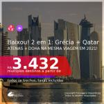 BAIXOU!!! Voando Qatar! Passagens 2 em 1 – <b>GRÉCIA: Atenas + QATAR: Doha</b>, com datas para viajar em 2021, de JANEIRO até JULHO, inclusive para o Verão Europeu! A partir de R$ 3.432, todos os trechos, c/ taxas!