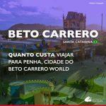 Quanto custa viajar para o Beto Carrero: veja gastos detalhados