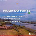 O que fazer na Praia do Forte: dicas para aproveitar melhor a cidade