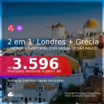 Passagens 2 em 1 – <b>LONDRES + GRÉCIA: Santorini</b>, com datas para viajar em MAIO ou JUNHO 2021! A partir de R$ 3.596, todos os trechos, c/ taxas!
