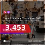 Passagens 2 em 1 – <b>MALTA + TURQUIA: Istambul</b>, com datas para viajar a partir de Janeiro até Março 2021! A partir de R$ 3.453, todos os trechos, c/ taxas!