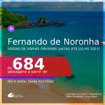 Bons preços até JULHO 2021, saindo de várias origens!!! Passagens para <b>FERNANDO DE NORONHA</b>, com datas para viajar até Julho 2021! A partir de R$ 684, ida e volta, c/ taxas!