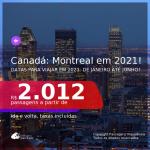 Passagens para o <b>CANADÁ: Montreal</b>, com datas para viajar em 2021: de Janeiro até Junho! A partir de R$ 2.012, ida e volta, c/ taxas!