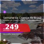 Passagens para a <b>SEMANA DA CRIANÇA</b> no <b>BRASIL</b>!