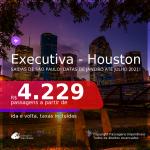 Passagens em <b>CLASSE EXECUTIVA</b> para <b>HOUSTON</b>, com datas para viajar em 2021, de Janeiro até Julho! A partir de R$ 4.229, ida e volta, c/ taxas!