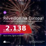 Passagens para o <b>RÉVEILLON na EUROPA</b>! Vá para a <b>ESPANHA: Barcelona ou Madri</b> a partir de R$ 2.138, ida e volta, c/ taxas! <b>ITÁLIA: Milão ou PORTUGAL: Lisboa ou Porto</b>! A partir de R$ 2.718, ida e volta, c/ taxas!