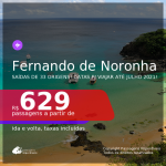 Muito bom! Passagens para <b>FERNANDO DE NORONHA</b>, com datas para viajar até JULHO 2021! A partir de R$ 629, ida e volta, c/ taxas!