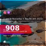 Passagens 2 em 1 – <b>FERNANDO DE NORONHA + RECIFE</b>, com datas para viajar até JULHO 2021! A partir de R$ 908, todos os trechos, c/ taxas!