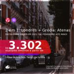 Passagens 2 em 1 – <b>LONDRES + GRÉCIA: Atenas</b>, com datas para viajar em 2021: de Fevereiro até Maio! A partir de R$ 3.302, todos os trechos, c/ taxas!