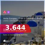 VERÃO EUROPEU 2021! Passagens 2 em 1 – <b>LONDRES + GRÉCIA: Mykonos ou Santorini</b>, com datas para viajar em JUNHO 2021! A partir de R$ 3.644, todos os trechos, c/ taxas!