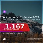 Passagens para o <b>DESERTO DO ATACAMA</b> em <b>Copiapo ou Calama, no Chile</b>, com datas para viajar em 2021, de Janeiro ate Julho! A partir de R$ 1.167, ida e volta, c/ taxas!